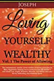 Loving Yourself Wealthy Vol. 1 The Power of Allowing: The contemporary, secular, secret wisdom of success principles by Mary Magdalene, helping you to ... celebrating your Feminine Spirit. (Volume 1)