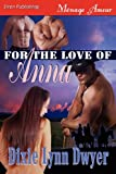 For the Love of Anna, Dixie Lynn Dwyer, 1610342410