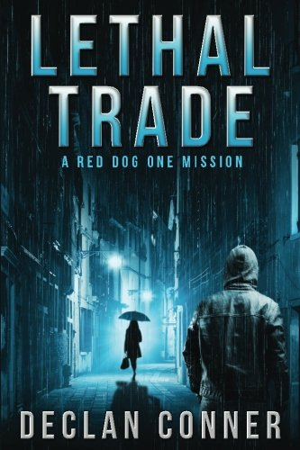 lethal-trade-a-red-dog-one-mission-volume-1