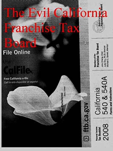 The Evil California Franchise Tax Board Kindle Edition By Adrian