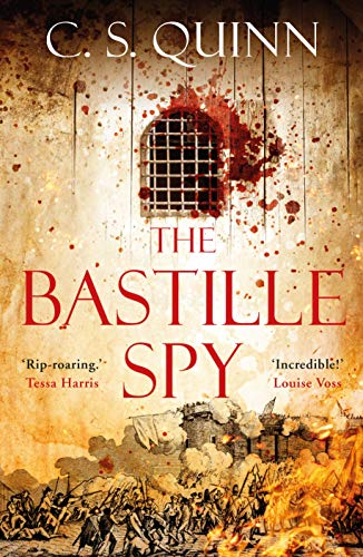 The Bastille Spy: For fans of C.J. Sansom and S.G. MacLean, a thrilling mystery set during the French Revolution (A Revolution Spy series)