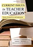 Current Issues in Teacher Education, Lassonde, Cynthia A. and Michael, Robert J., 0398078068