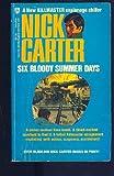 Six Bloody Summer Days, Nick Carter, 0441768393