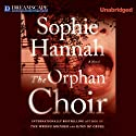The Orphan Choir Audiobook by Sophie Hannah Narrated by Rebecca Shelbourne-Timm