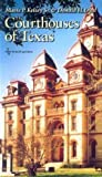 img - for Mavis Parrott Kelsey: The Courthouses of Texas (Paperback); 2007 Edition book / textbook / text book