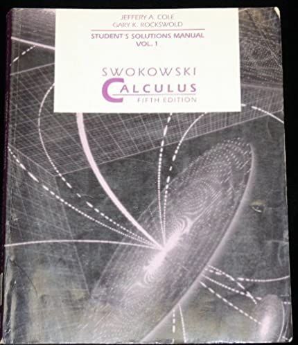 swokowski calculus student solutions manual 5th edition vol 1 rh amazon com Single Variable Calculus Solutions Multivariable Calculus Solutions
