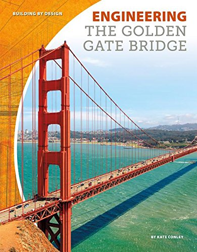 Engineering the Golden Gate Bridge (Building by Design)