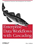 img - for Enterprise Data Workflows with Cascading: Streamlined Enterprise Data Management and Analysis book / textbook / text book