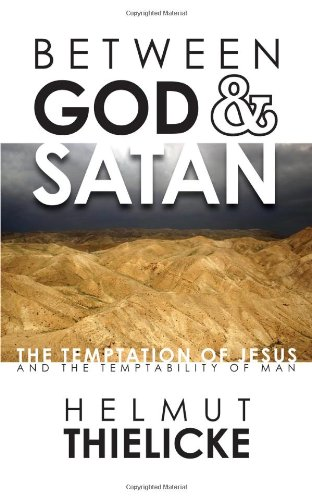 Between God and Satan: The Temptation of Jesus and the Temptability of Man