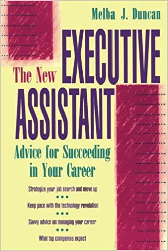 The New Executive Assistant: Advice for Succeeding in Your