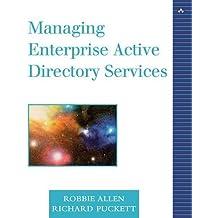 Managing Enterprise Active Directory Services by Robbie Allen (2002-04-25)