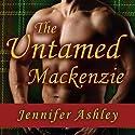 The Untamed Mackenzie: Highland Pleasures Series, Book 5.5  Audiobook by Jennifer Ashley Narrated by Angela Dawe