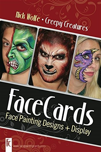 Face Painting Cards - Creepy Creatures - 12 Step By Step Picture Demos, in 4x6 Card Format Designed By Nick Wolfe -
