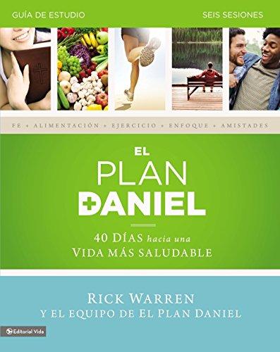 El plan Daniel - guia de estudio: 40 dias hacia una vida mas saludable (Daniel Plan)