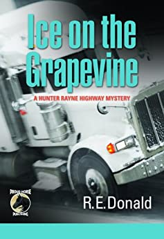 Ice on the Grapevine (A Hunter Rayne Highway Mystery, Book 2) by [Donald, R.E.]