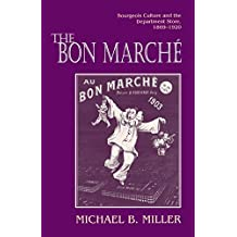 The Bon Marché: Bourgeois Culture and the Department Store, 1869-1920