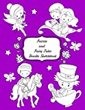 Fairies and Fairy Tales Doodle Sketchbook: activity book with easy to follow simple line drawings for doodle fans of any age