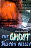 img - for The Ghost of Silicon Valley by William Blankenship (2000-11-17) book / textbook / text book