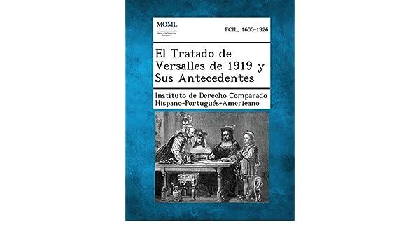 El Tratado de Versalles de 1919 y Sus Antecedentes: Amazon.es ...