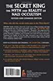 The Secret King: The Myth and Reality of Nazi Occultism