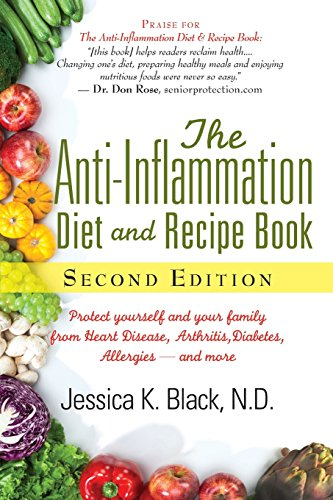 The Anti-Inflammation Diet and Recipe Book, Second Edition: Protect Yourself and Your...