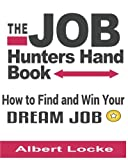 img - for The Job Hunters Handbook: How to Find and Win Your Dream Job book / textbook / text book