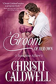 A Groom of Her Own (Scandalous Affairs Book 1)