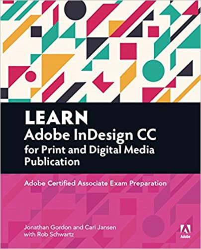 Learn Adobe InDesign CC for Print and Digital Media Publication ...