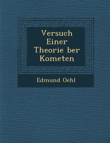 Versuch Einer Theorie ber Kometen (German Edition)