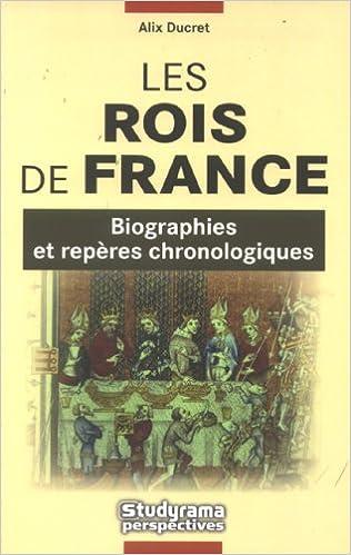 Lire un Les Rois de France : Biographies et repères chronologiques pdf epub