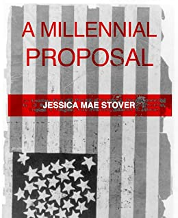 A MILLENNIAL PROPOSAL by [Stover, Jessica Mae]