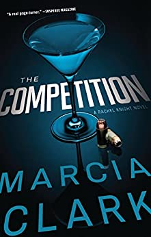 The Competition (Rachel Knight Book 4) by [Clark, Marcia]