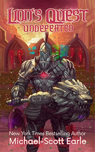 Lion's Quest: Undefeated: A LitRPG Saga by [Earle, Michael-Scott]