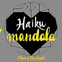 HAIKU MANDALA: ARTE Y POESÍA PARA COLOREAR, LEER