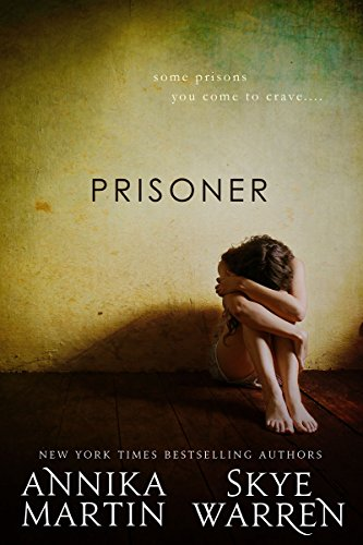 Prisoner (Criminals & Captives) by [Warren, Skye, Martin, Annika]