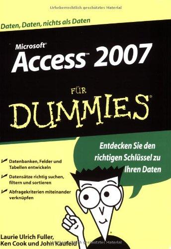 Access 2007 für Dummies Taschenbuch – 6. Juni 2007 Laurie Ulrich Fuller Ken Cook John Kaufeld Roman Zenner