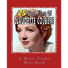 25 Best Films Of Claudette Colbert: A Movie Poster Mini-Book