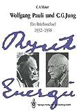 img - for Wolfgang Pauli und C. G. Jung: Ein Briefwechsel 1932 1958 (German Edition) book / textbook / text book