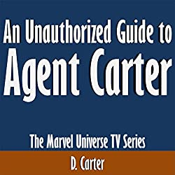 An Unauthorized Guide to Agent Carter