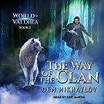 The Way of the Clan 3: World of Valdira, Book 3 | Dem Mikhaylov
