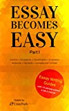 How to Write A+ Essays: Step-By-Step Practical Guides with 14 Samples for Students. Essay Writing Prompts, Topic Suggestions and Practical Guides for Students (Essay Becomes Easy Book 1)