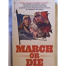 March or Die by Robert Weverka (1977-08-01)
