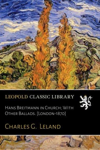 Hans Breitmann in Church; With Other Ballads. [London-1870] PDF