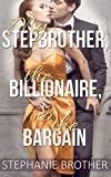 my stepbrother the billionaire the bargain forbidden romance the step contract book 1