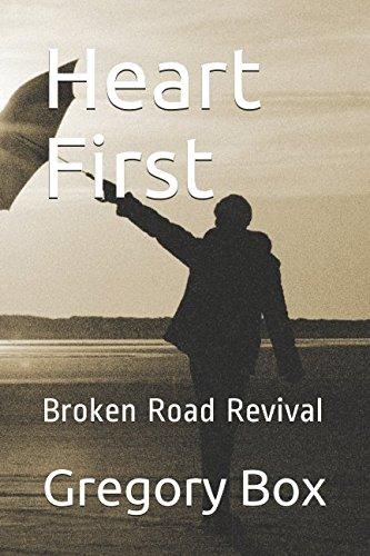 Heart First: Broken Road Revival PDF