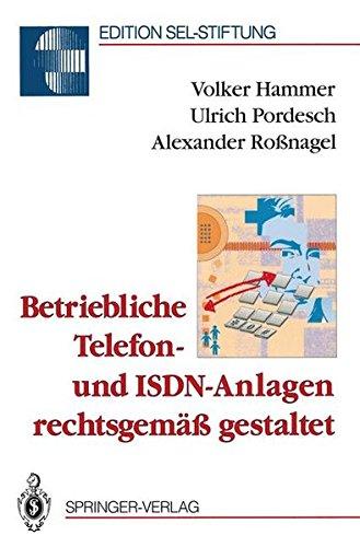 Betriebliche Telefon- und ISDN-Anlagen rechtsgemäß gestaltet (Edition Alcatel SEL Stiftung)