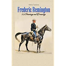 Frederic Remington:  113 Paintings and Drawings