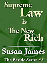 Supreme Law is The New Rich (The Barkle Series Book 2)
