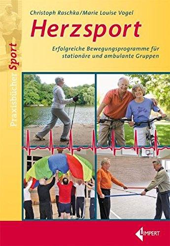 Herzsport: Erfolgreiche Bewegungsprogramme für stationäre und ambulante Gruppen
