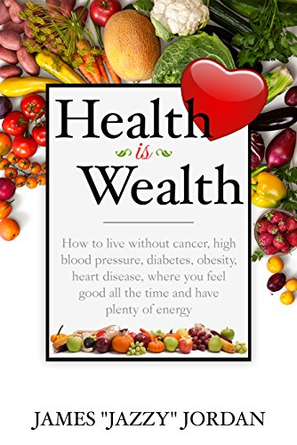 Health Is Wealth by James